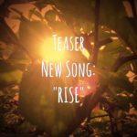 """Teaser zum neuen Song """"RISE"""""""