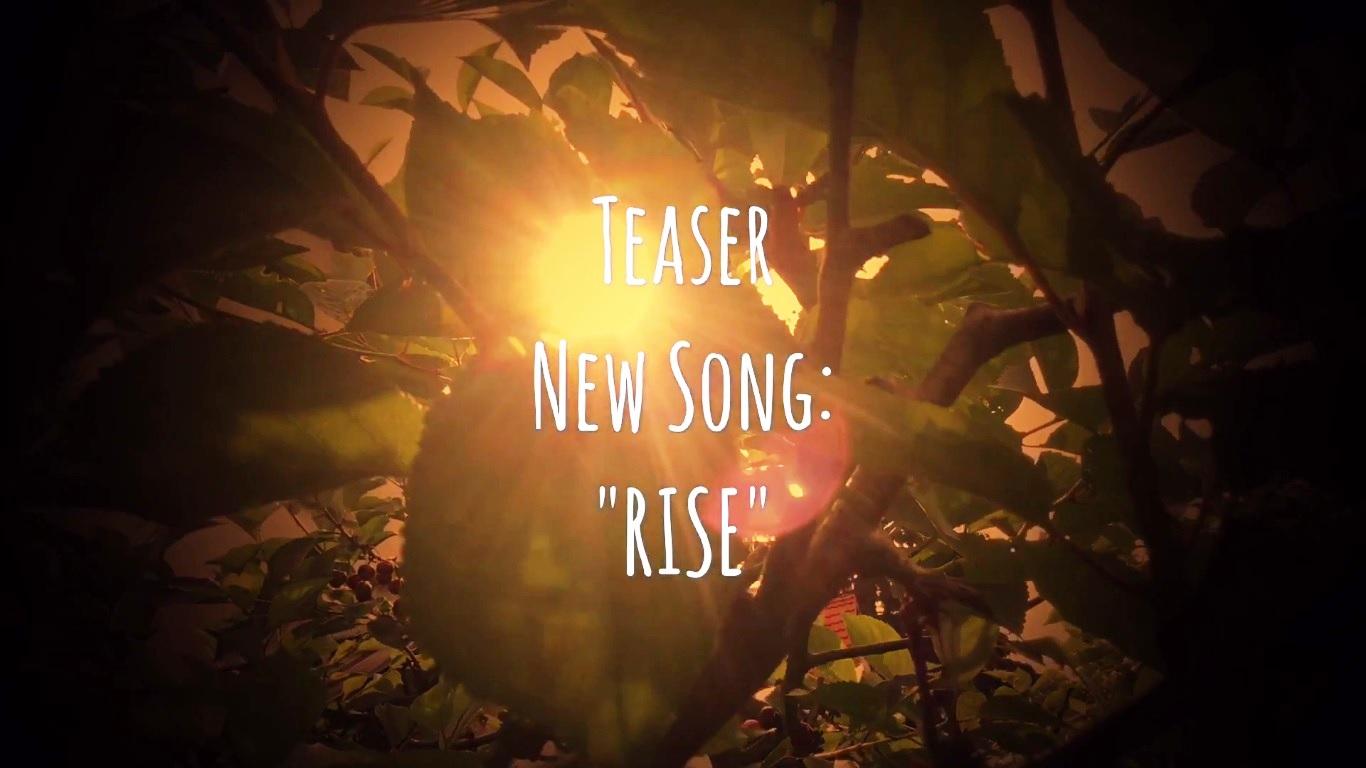 """Teaser zum neuen Song """"RISE"""